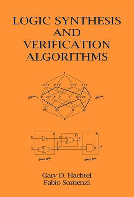 Logic Synthesis and Verification Algorithms (Paperback)