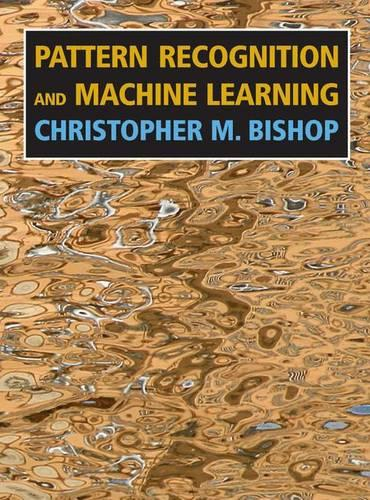 Pattern Recognition and Machine Learning - Information Science and Statistics (Hardback)