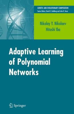 Adaptive Learning of Polynomial Networks: Genetic Programming, Backpropagation and Bayesian Methods - Genetic and Evolutionary Computation (Hardback)