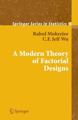 A Modern Theory of Factorial Design - Springer Series in Statistics (Hardback)