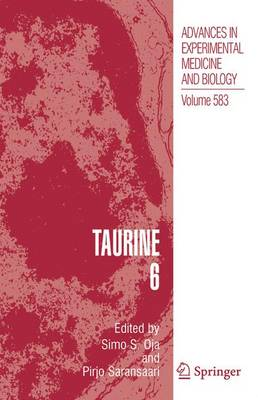 Taurine 6 - Advances in Experimental Medicine and Biology 583 (Hardback)