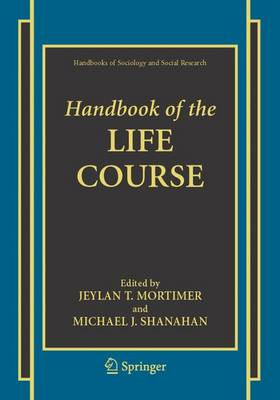 Handbook of the Life Course - Handbooks of Sociology and Social Research (Paperback)