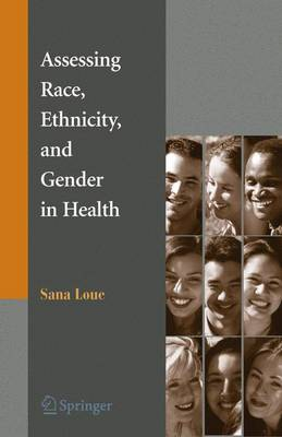 Assessing Race, Ethnicity and Gender in Health (Hardback)