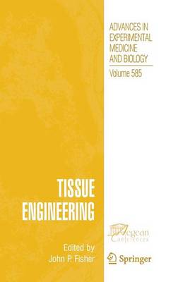 Tissue Engineering - Advances in Experimental Medicine and Biology 585 (Hardback)
