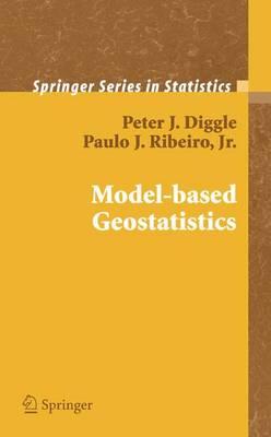 Model-based Geostatistics - Springer Series in Statistics (Hardback)