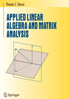 Applied Linear Algebra and Matrix Analysis - Undergraduate Texts in Mathematics (Hardback)