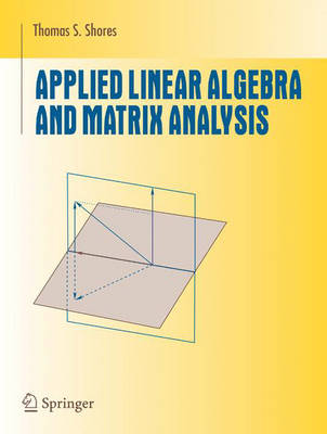Applied Linear Algebra and Matrix Analysis - Undergraduate Texts in Mathematics (Paperback)