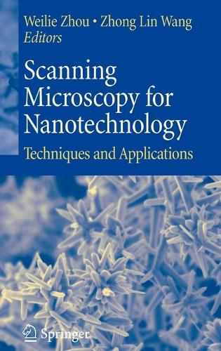 Scanning Microscopy for Nanotechnology: Techniques and Applications (Hardback)