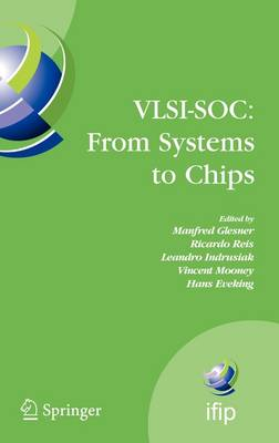 VLSI-SOC: From Systems to Chips: IFIP TC 10/WG 10.5, Twelfth International Conference on Very Large Scale Ingegration of System on Chip (VLSI-SoC 2003), December 1-3, 2003, Darmstadt, Germany - IFIP Advances in Information and Communication Technology 200 (Hardback)