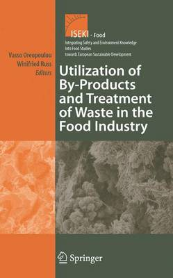 Utilization of By-Products and Treatment of Waste in the Food Industry - Integrating Food Science and Engineering Knowledge Into the Food Chain 3 (Hardback)