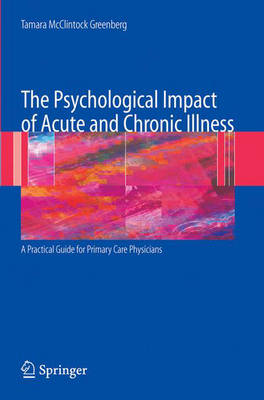 The Psychological Impact of Acute and Chronic Illness: A Practical Guide for Primary Care Physicians (Paperback)