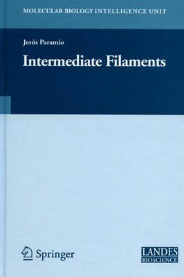 Intermediate Filaments - Molecular Biology Intelligence Unit (Hardback)