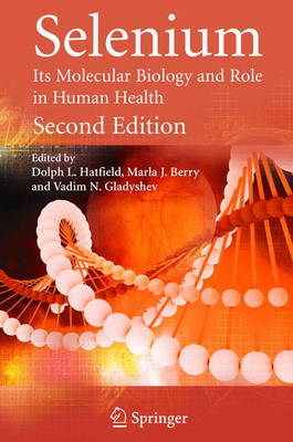 Selenium: Its Molecular Biology and Role in Human Health (Hardback)
