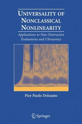 Universality of Nonclassical Nonlinearity: Applications to Non-Destructive Evaluations and Ultrasonics (Hardback)