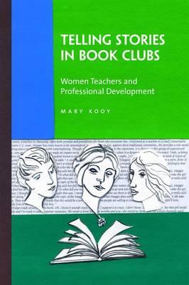 Telling Stories in Book Clubs: Women Teachers and Professional Development (Hardback)