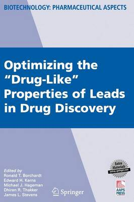 "Optimizing the ""Drug-Like"" Properties of Leads in Drug Discovery - Biotechnology: Pharmaceutical Aspects IV (Hardback)"