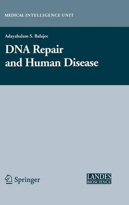 DNA Repair and Human Disease - Medical Intelligence Unit (Hardback)