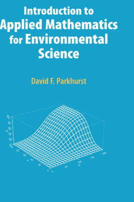 Introduction to Applied Mathematics for Environmental Science (Hardback)