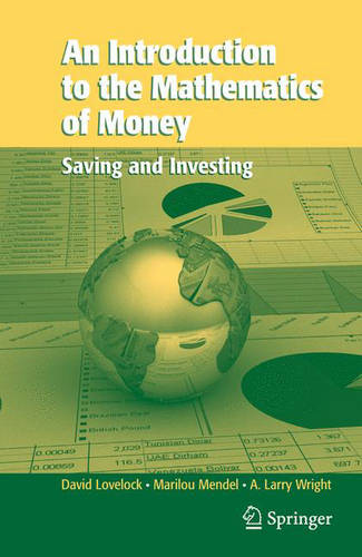 An Introduction to the Mathematics of Money: Saving and Investing (Hardback)