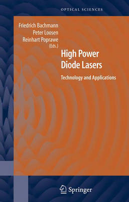 High Power Diode Lasers: Technology and Applications - Springer Series in Optical Sciences 128 (Hardback)