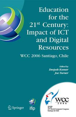 Education for the 21st Century - Impact of ICT and Digital Resources: IFIP 19th World Computer Congress, TC-3 Education, August 21-24, 2006, Santiago, Chile - IFIP Advances in Information and Communication Technology 210 (Hardback)