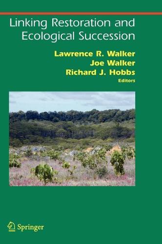 Linking Restoration and Ecological Succession - Springer Series on Environmental Management (Hardback)