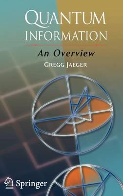 Quantum Information: An Overview (Hardback)