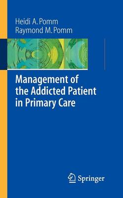 Management of the Addicted Patient in Primary Care (Paperback)