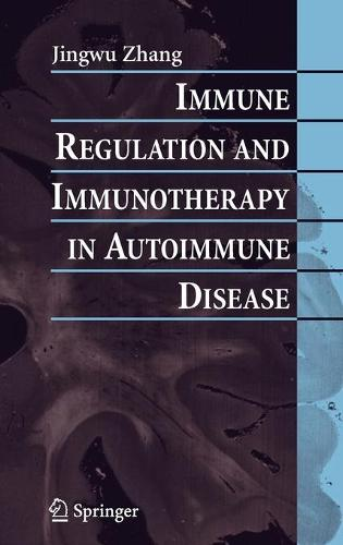 Immune Regulation and Immunotherapy in Autoimmune Disease (Hardback)