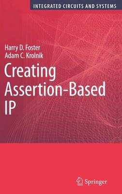 Creating Assertion-Based IP - Integrated Circuits and Systems (Hardback)