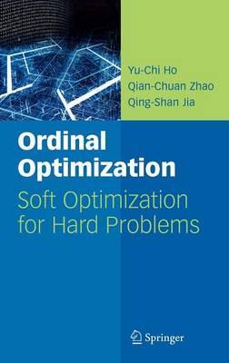 Ordinal Optimization: Soft Optimization for Hard Problems (Hardback)