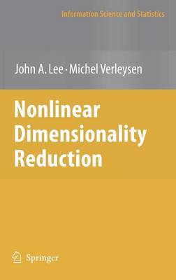Nonlinear Dimensionality Reduction - Information Science and Statistics (Hardback)