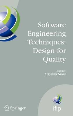 Software Engineering Techniques: Design for Quality - IFIP Advances in Information and Communication Technology 227 (Hardback)