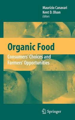 Organic Food: Consumers' Choices and Farmers' Opportunities (Hardback)