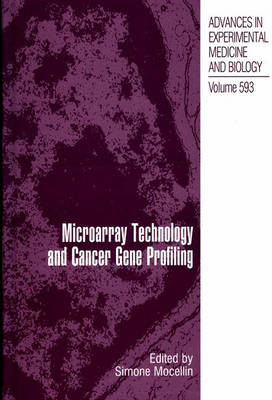 Microarray Technology and Cancer Gene Profiling - Advances in Experimental Medicine and Biology 593 (Hardback)
