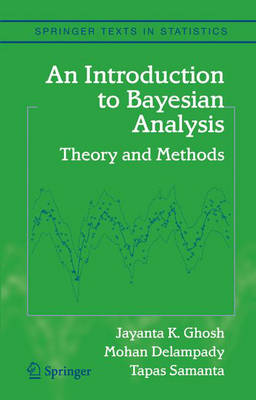 An Introduction to Bayesian Analysis: Theory and Methods - Springer Texts in Statistics (Hardback)