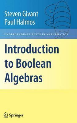 Introduction to Boolean Algebras - Undergraduate Texts in Mathematics (Hardback)