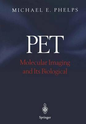 PET: Molecular Imaging and Its Biological Applications (Hardback)