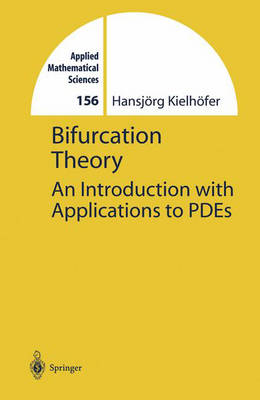 Bifurcation Theory: An Introduction with Applications to Pdes - Applied Mathematical Sciences v.156 (Hardback)