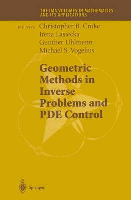 Geometric Methods in Inverse Problems and PDE Control - The IMA Volumes in Mathematics and its Applications 137 (Hardback)