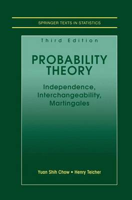 Probability Theory: Independence, Interchangeability, Martingales - Springer Texts in Statistics (Paperback)