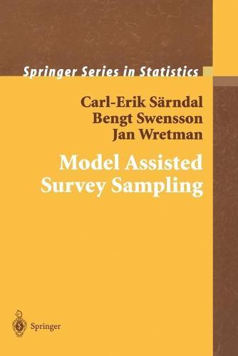 Model Assisted Survey Sampling - Springer Series in Statistics (Paperback)