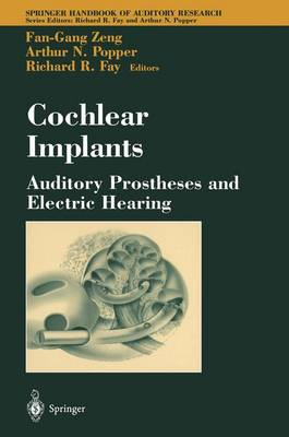 Cochlear Implants: Auditory Prostheses and Electric Hearing - Springer Handbook of Auditory Research 20 (Hardback)