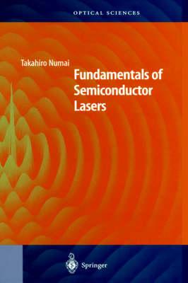 Fundamentals of Semiconductor Lasers - Springer Series in Optical Sciences v. 93 (Hardback)