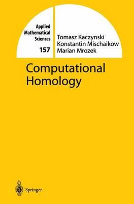 Computational Homology - Applied Mathematical Sciences 157 (Hardback)