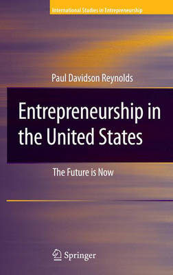 Entrepreneurship in the United States: The Future Is Now - International Studies in Entrepreneurship 15 (Hardback)