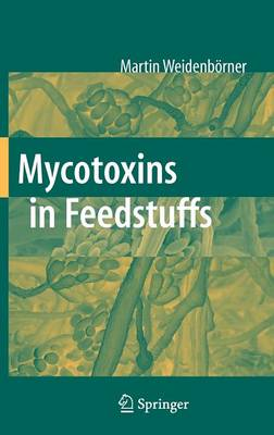 Mycotoxins in Feedstuffs (Hardback)