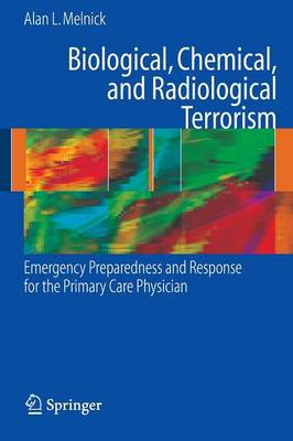 Cover Biological, Chemical, and Radiological Terrorism: Emergency Preparedness and Response for the Primary Care Physician