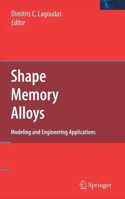 Shape Memory Alloys: Modeling and Engineering Applications (Hardback)
