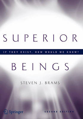 Superior Beings. If They Exist, How Would We Know?: Game-Theoretic Implications of Omnipotence, Omniscience, Immortality, and Incomprehensibility (Paperback)